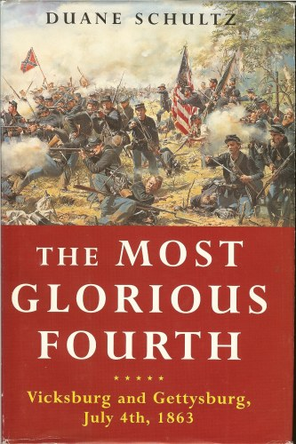 Image for THE MOST GLORIOUS FOURTH : VICKSBURG AND GETTYSBURG, JULY 4TH, 1863