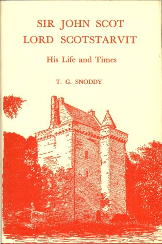 Image for SIR JOHN SCOT LORD SCOTSTARVIT: HIS LIFE AND TIMES