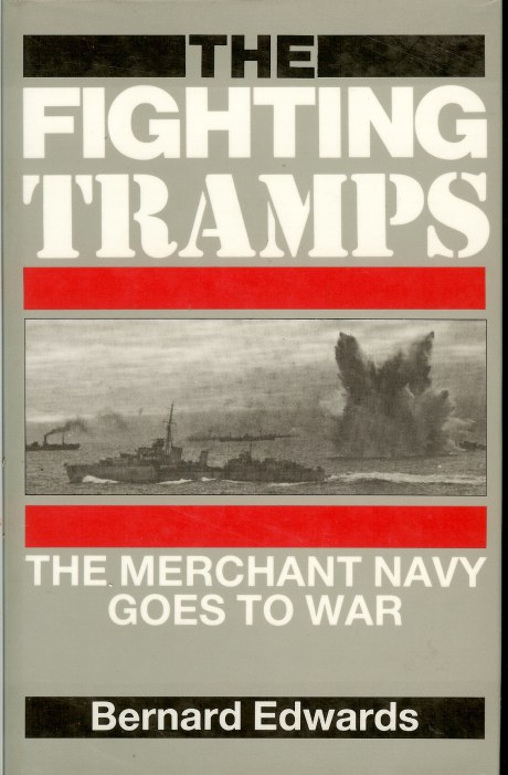 Image for THE FIGHTING TRAMPS: THE MERCHANT NAVY GOES TO WAR
