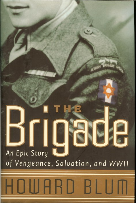 Image for THE BRIGADE: AN EPIC STORY OF VENGEANCE, SALVATION, AND WORLD WAR II