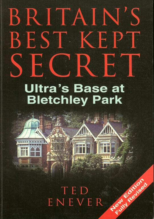 Image for BRITAIN'S BEST KEPT SECRET: ULTRA'S BASE AT BLETCHLEY PARK (THIRD REVISED EDITION)