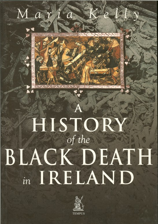 Image for A HISTORY OF THE BLACK DEATH IN IRELAND