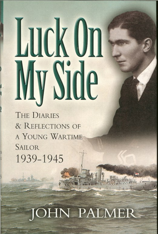 Image for LUCK ON MY SIDE: THE DIARIES AND REFLECTIONS OF A YOUNG WARTIME SAILOR 1939-45