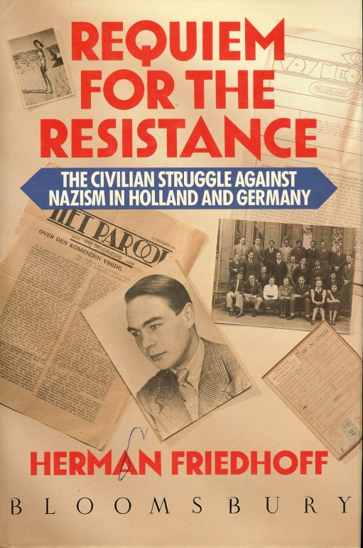 Image for REQUIEM FOR THE RESISTANCE: THE CIVILIAN STRUGGLE AGAINST NAZISM IN HOLLAND AND GERMANY