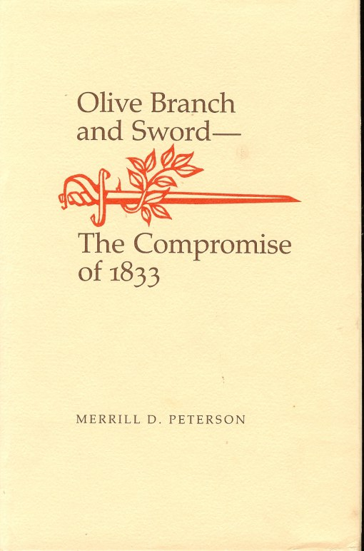 Image for OLIVE BRANCH AND SWORD - THE COMPROMISE OF 1833