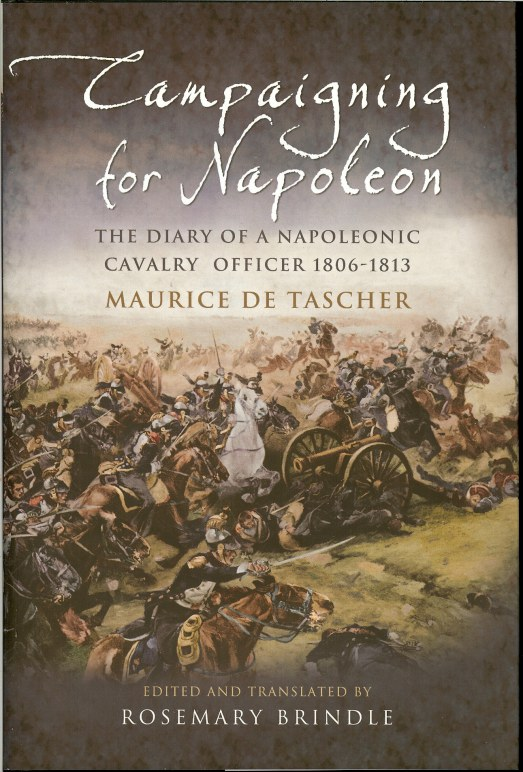 Image for CAMPAIGNING FOR NAPOLEON : THE DIARY OF A NAPOLEONIC CAVALRY OFFICER 1806-1813