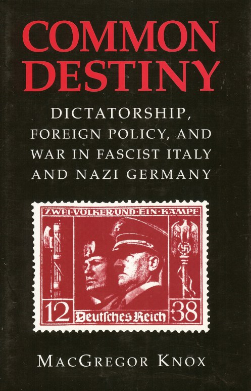 Image for COMMON DESTINY: DICTATORSHIP, FOREIGN POLICY, AND WAR IN FASCIST ITALY AND NAZI GERMANY
