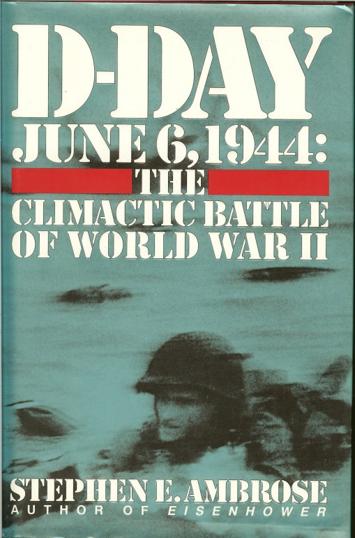 Image for D-DAY, JUNE 6, 1944: THE CLIMACTIC BATTLE OF WORLD WAR II