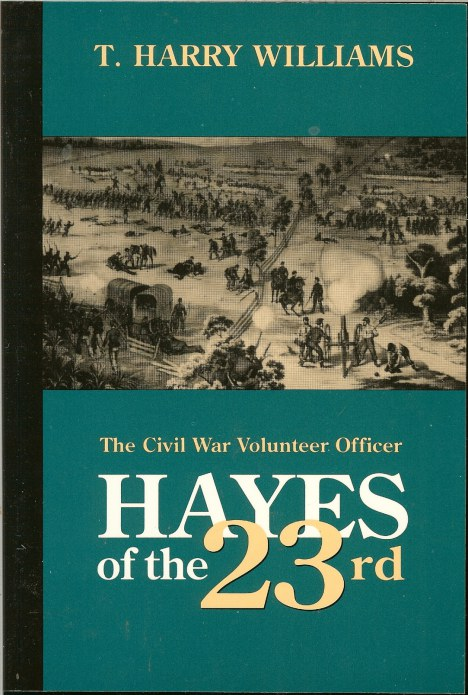Image for HAYES OF THE TWENTY-THIRD: THE CIVIL WAR VOLUNTEER OFFICER