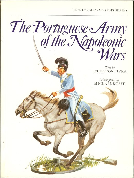 Image for THE PORTUGUESE ARMY OF THE NAPOLEONIC WARS