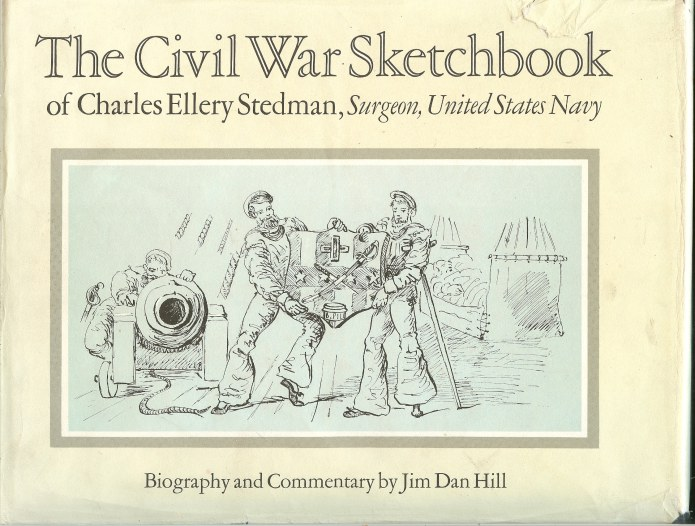 Image for THE CIVIL WAR SKETCHBOOK OF CHARLES ELLERY STEDMAN, SURGEON, UNITED STATES NAVY