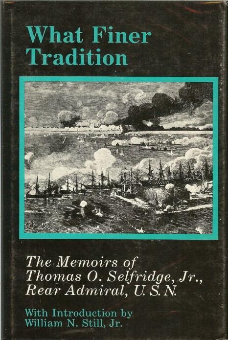 Image for WHAT FINER TRADITION: THE MEMOIRS OF THOMAS O. SELFRIDGE, JR,. REAR ADMIRAL, USN