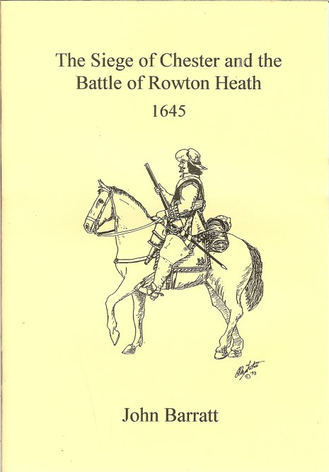 Image for THE SIEGE OF CHESTER AND THE BATTLE OF ROWTON HEATH 1645
