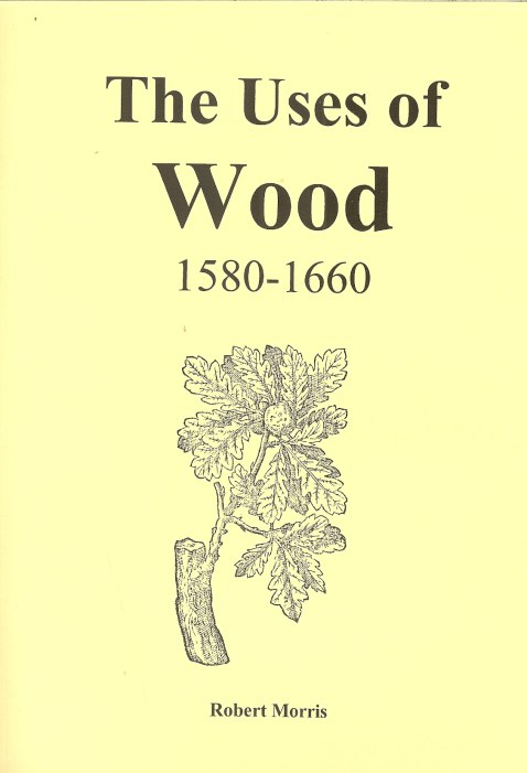 Image for THE USES OF WOOD 1580-1660