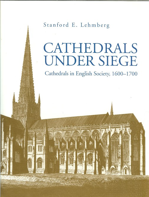 Image for CATHEDRALS UNDER SIEGE: CATHEDRALS IN ENGLISH SOCIETY, 1600-1700