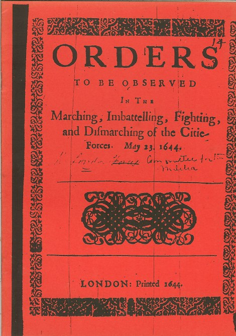Image for ORDERS..OBSERVED IN THE MARCHING, IMBATTELING ETC..OF THE CITY FORCES 1644