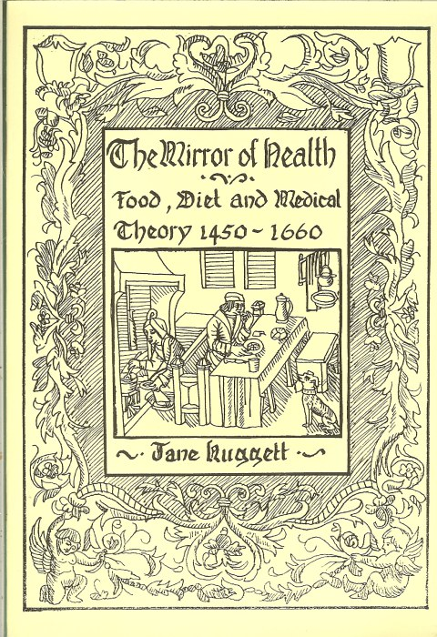 Image for THE MIRROR OF HEALTH: FOOD, DIET AND MEDICAL THEORY 1450-1660