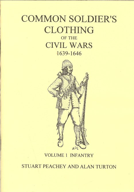 Image for COMMON SOLDIERS CLOTHING OF THE ENGLISH CIVIL WARS 1639-1646