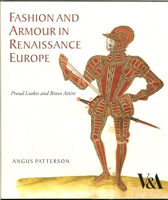 Image for FASHION AND ARMOUR IN RENAISSANCE EUROPE: PROUD LOOKS AND BRAVE ATTIRE