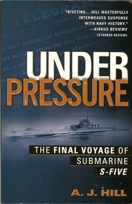 Image for UNDER PRESSSURE: THE FINAL VOYAGE OF SUBMARINE S-FIVE