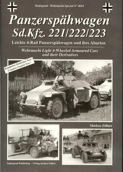 Image for PANZERSPAHWAGEN SD.KFZ. 221/222/223 : WEHRMACHT LIGHT 4-WHEELED ARMOURED CARS AND THEIR DERIVATIVES