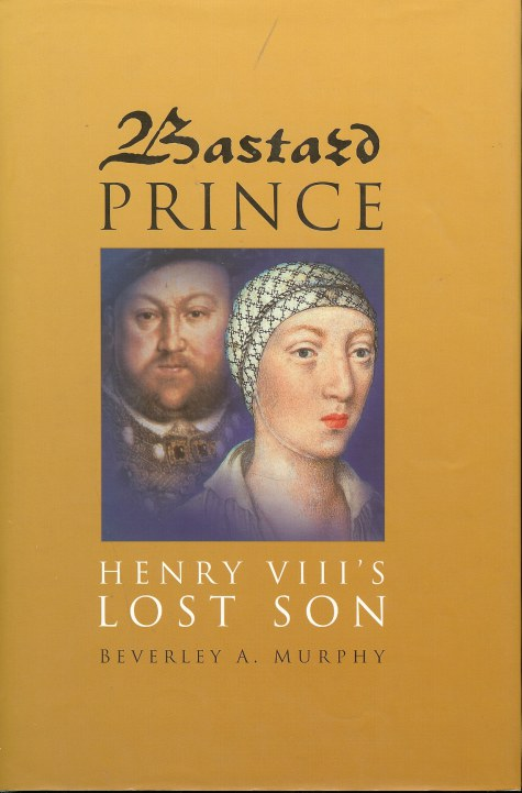 Image for BASTARD PRINCE: HENRY VIII'S LOST SON