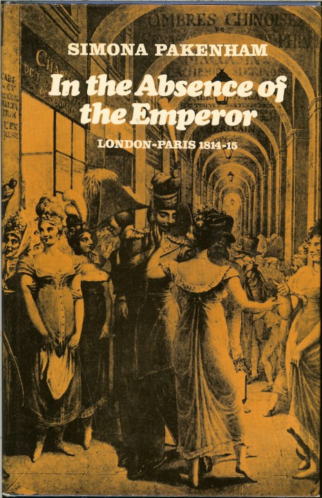 Image for IN THE ABSENCE OF THE EMPEROR: LONDON-PARIS 1814-1815