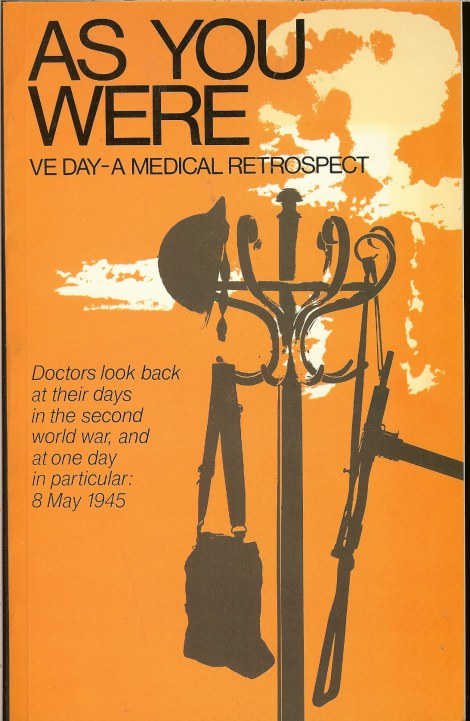 Image for AS YOU WERE: VE DAY - A MEDICAL RETROSPECT