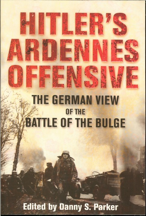 Image for HITLER'S ARDENNES OFFENSIVE : THE GERMAN VIEW OF THE BATTLE OF THE BULGE