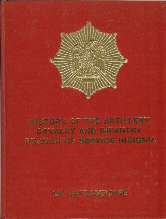 Image for HISTORY OF THE ARTILLERY, CAVALRY AND INFANTRY BRANCH OF SERVICE INSIGNIA