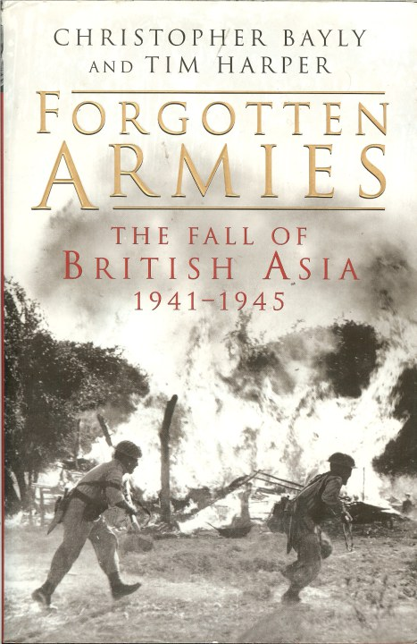Image for FORGOTTEN ARMIES: THE FALL OF BRITISH ASIA 1941-1945