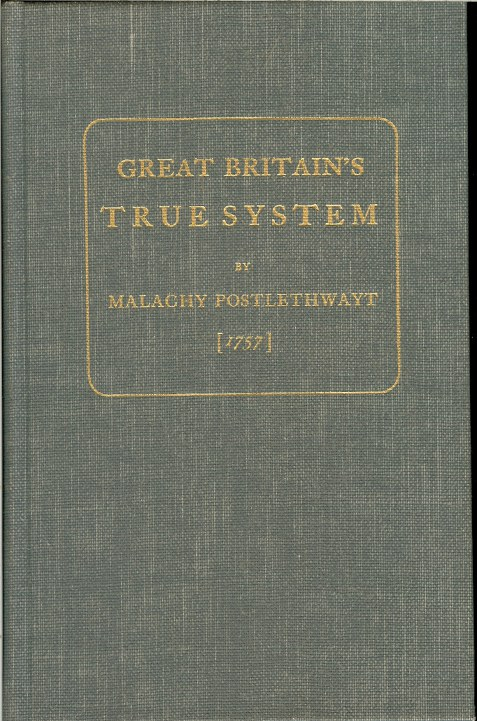 Image for GREAT BRITAIN'S TRUE SYSTEM BY MALACHY POSTLETHWAYT (1757)