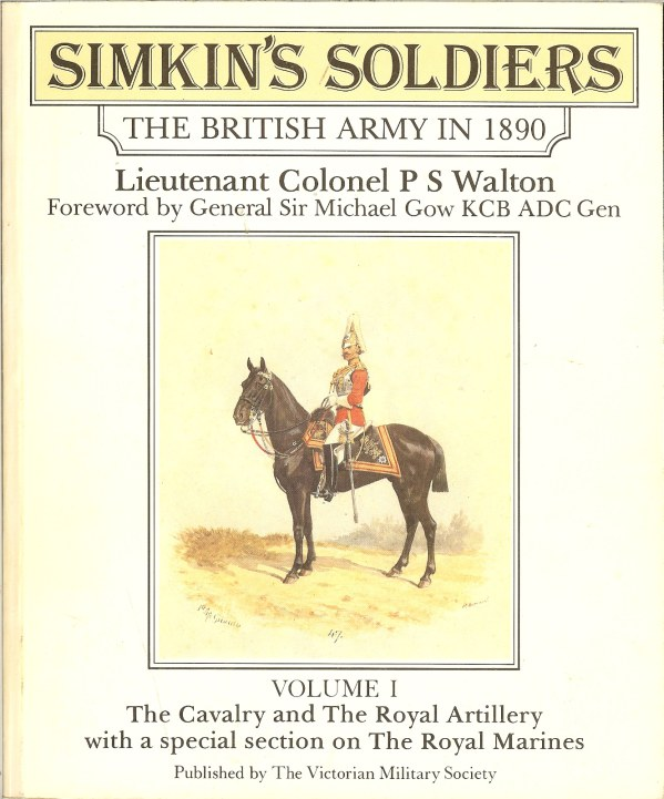 Image for SIMKIN'S SOLDIERS: THE BRITISH ARMY IN 1890 - VOLUME 1