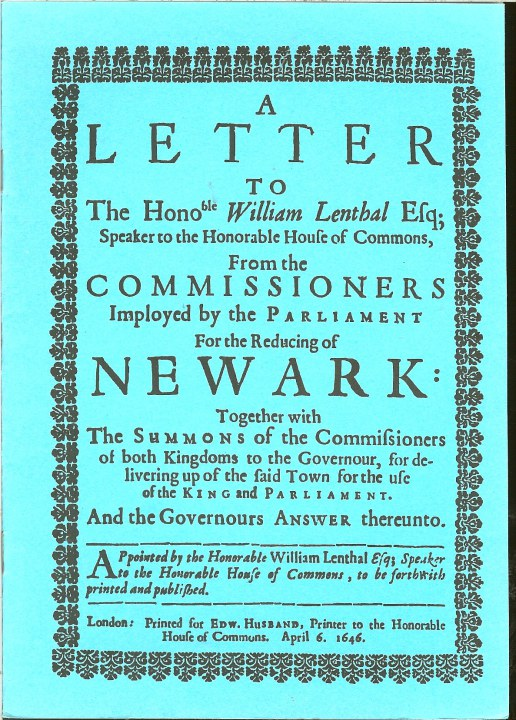 Image for A LETTER TO THE HON. WILLIAM LENTHAL FROM THE COMMISSIONERS IMPLOYED BY THE PARLIAMENT FOR THE REDUCING OF NEWARK (1646)