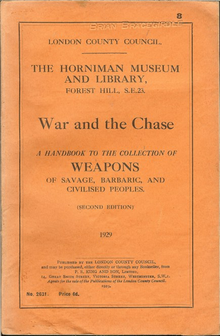 Image for WAR AND THE CHASE: A HANDBOOK TO THE COLLECTION OF WEAPONS OF SAVAGE, BARBARIC, AND CIVILISED PEOPLES