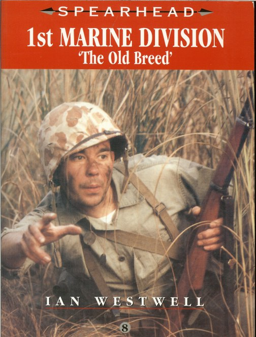 Image for SPEARHEAD 8: 1ST MARINE DIVISION 'THE OLD BREED'