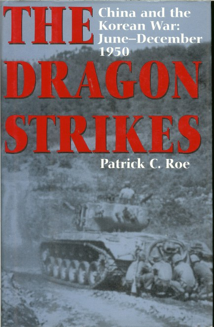 Image for THE DRAGON STRIKES: CHINA AND THE KOREAN WAR: JUNE- DECEMBER 1950