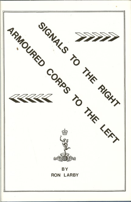 Image for SIGNALS TO THE RIGHT, ARMOURED CORPS TO THE LEFT