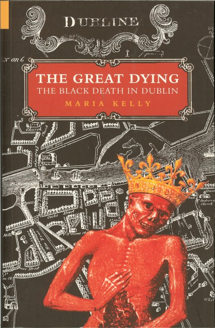 Image for THE GREAT DYING: THE BLACK DEATH IN DUBLIN