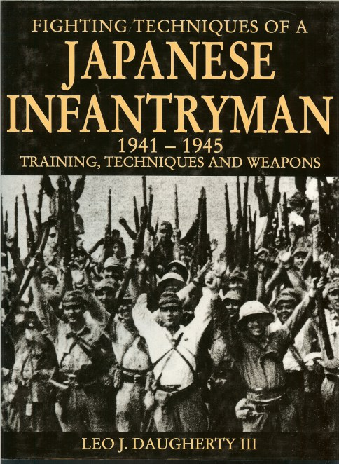 Image for FIGHTING TECHNIQUES OF A JAPANESE INFANTRYMAN 1941-1945