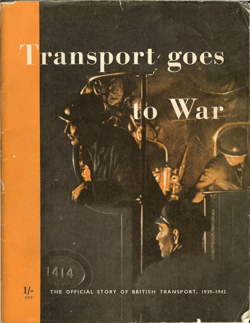 Image for TRANSPORT GOES TO WAR: THE OFFICIAL STORY OF BRITISH TRANSPORT, 1939-1942