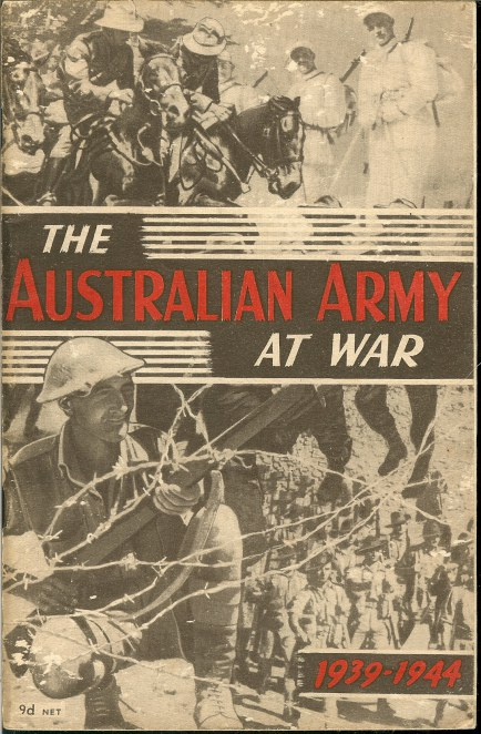 Image for THE AUSTRALIAN ARMY AT WAR: AN OFFICIAL RECORD OF SERVICE IN TWO HEMISPHERES 1939-1944