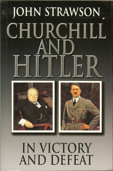 Image for CHURCHILL AND HITLER: IN VICTORY AND DEFEAT