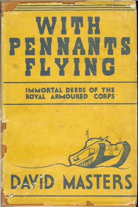 Image for WITH PENNANTS FLYING: THE IMMORTAL DEEDS OF THE ROYAL ARMOURED CORPS