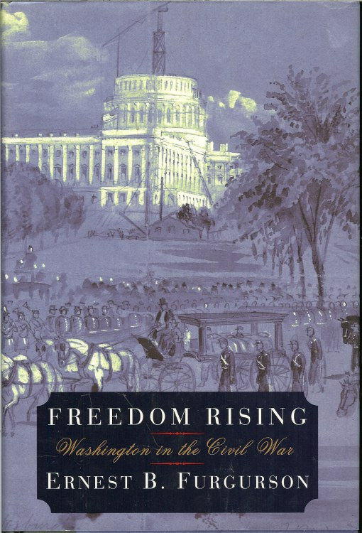 Image for FREEDOM RISING: WASHINGTON IN THE CIVIL WAR