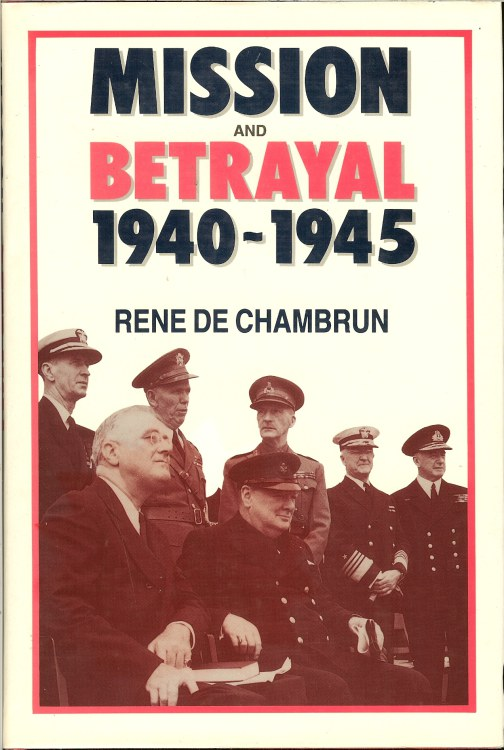 Image for MISSION AND BETRAYAL 1940-1945 : MY CRUSADE FOR ENGLAND