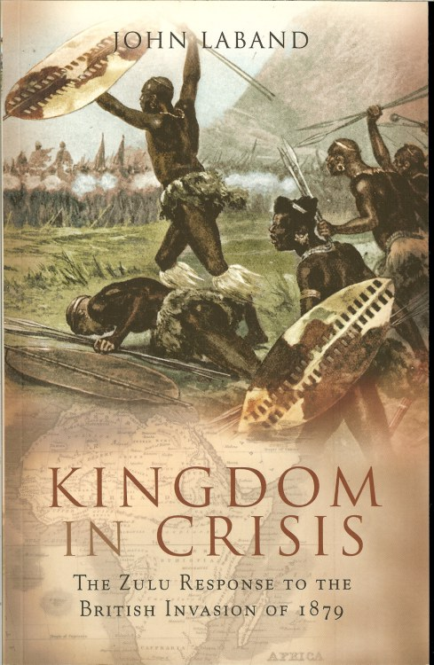 Image for KINGDOM IN CRISIS : THE ZULU RESPONSE TO THE BRITISH INVASION OF 1879