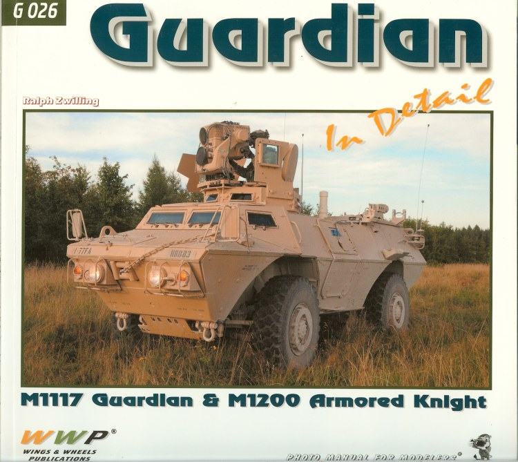 Image for GUARDIAN IN DETAIL: M1117 GUARDIAN AND M1200 ARMORED KNIGHT