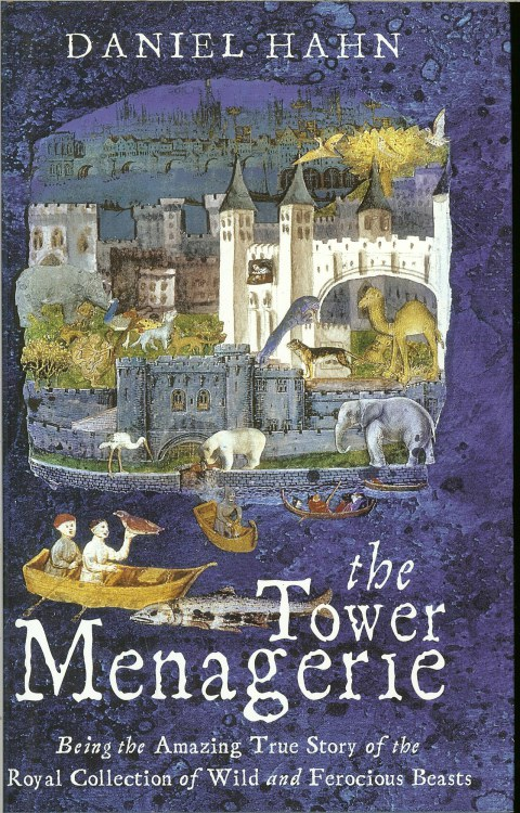 Image for THE TOWER MENAGERIE: BEING THE AMAZING TRUE STORY OF THE ROYAL COLLECTION OF WILD AND FEROCIOUS BEASTS