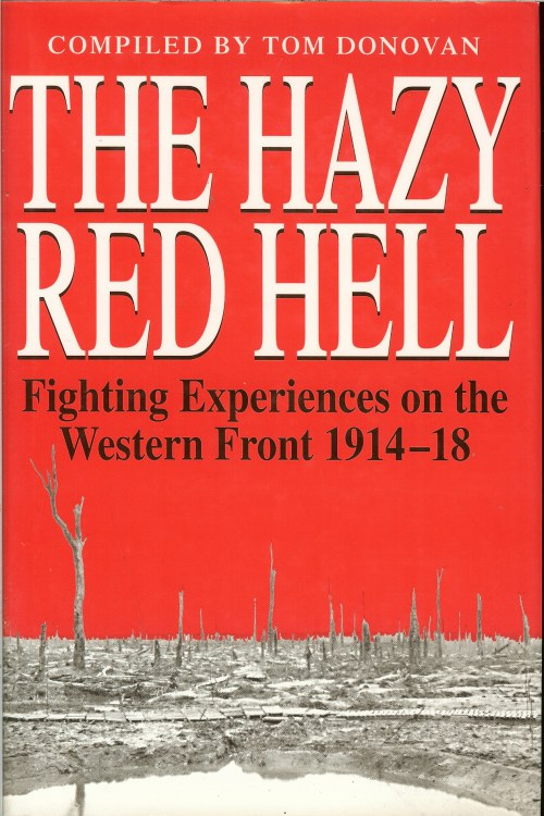 Image for THE HAZY RED HELL: FIGHTING EXPERIENCES ON THE WESTERN FRONT 1914-18